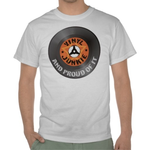 Vinyl Junkie - And Proud of It T-shirt by VinylMania $16.60