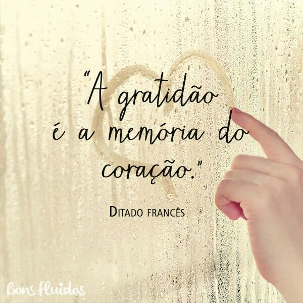 Sempre ter gratidão , gesto de humildade.