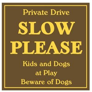 Private Drive Slow Please Barns Driveway Sign Painted