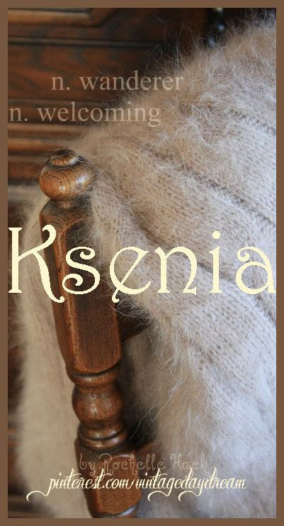 Baby Girl Name: Ksenia (kuh-SEN-ya). Meaning: Wanderer; Welcoming. Origin: Greek; Russian; Polish; Latvian; Estonian; Croatian. https://www.pinterest.com/vintagedaydream/baby-names/
