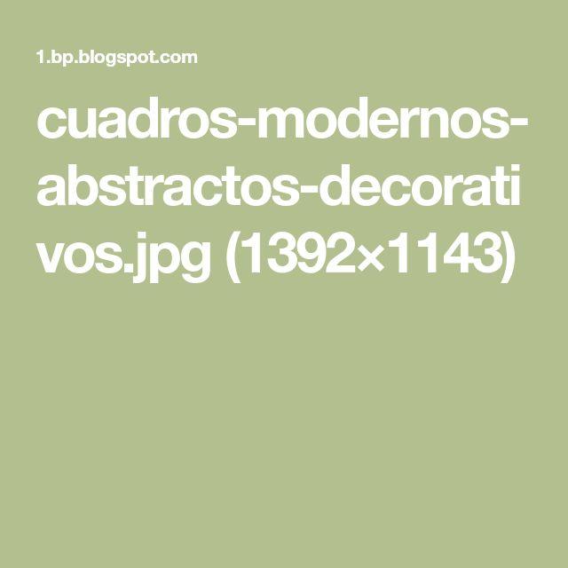 cuadros-modernos-abstractos-decorativos.jpg (1392×1143)