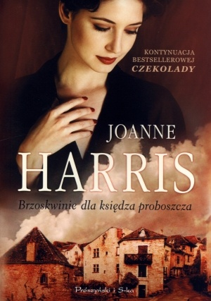 """""""Brzoskwinie dla księdza proboszcza"""" - Joanne Harris  http://way2books.pl/index.php?id_product=648151=product_lang=7"""