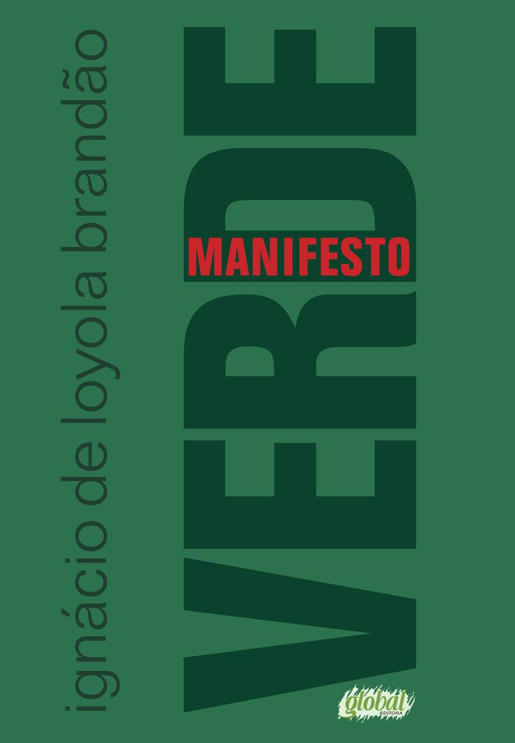 Manifesto Verde - Ignácio de Loyola Brandão  - Global Editora - Informações e Sinopse: http://goo.gl/XQkzE3