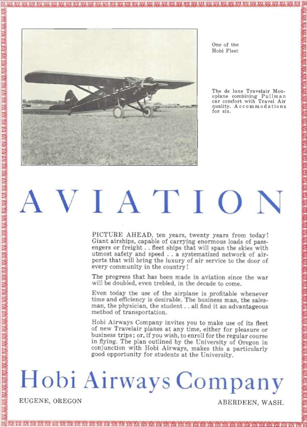Ad for Hobi Airways, which partnered with the University of Oregon in 1928 to launch an Aviation Degree Program.  From the 1929 Oregana (University of Oregon yearbook).  www.CampusAttic.com