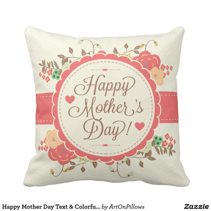 Happy Mother Day Text & Colorful Floral Design Throw Pillow