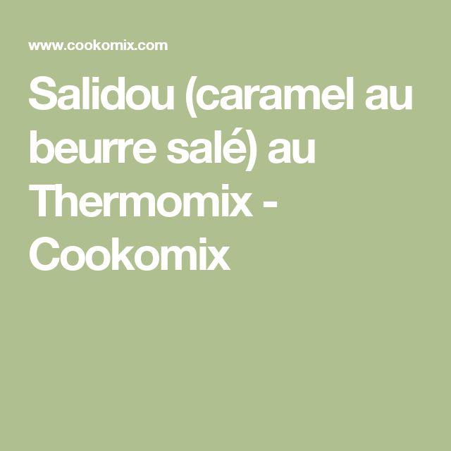 Salidou (caramel au beurre salé) au Thermomix - Cookomix