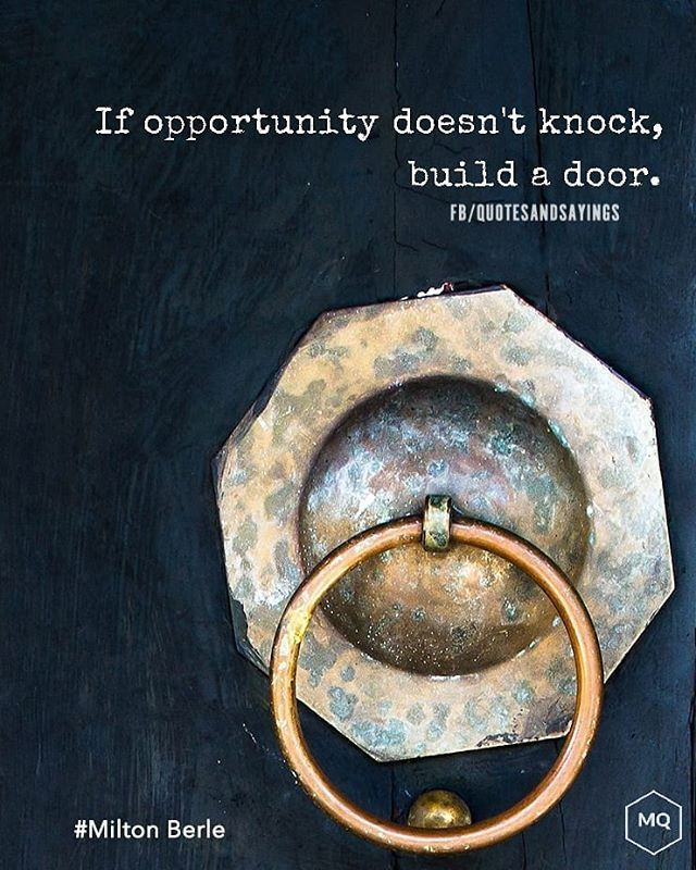 If opportunity doesn't knock build a door. -Milton Berle #quotes #sayings #proverbs #thoughtoftheday #quoteoftheday #m…   Building a door, Door quotes, Knock knock