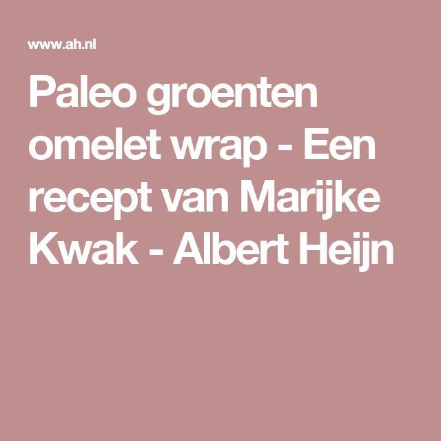 Paleo groenten omelet wrap - Een recept van Marijke Kwak - Albert Heijn