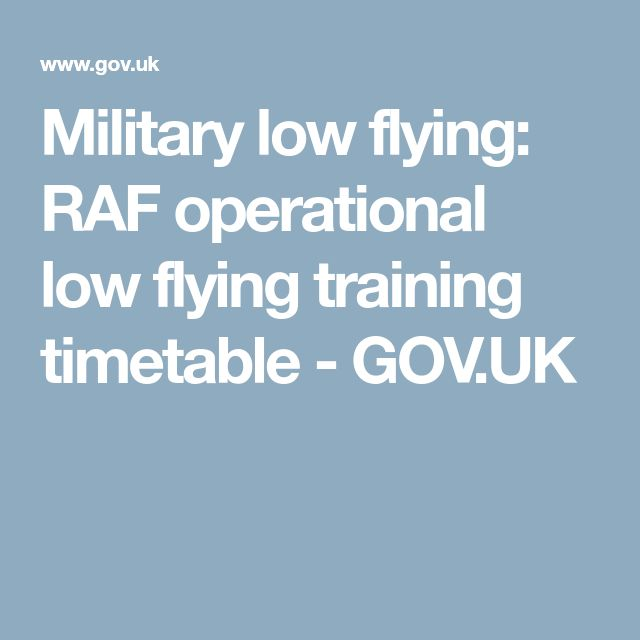 Military low flying: RAF operational low flying training timetable - GOV.UK