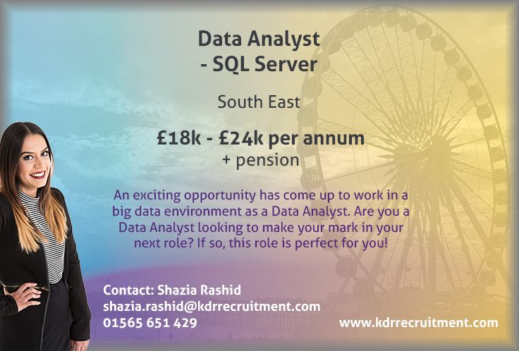 New Job: Data Analyst - SQL Server needed in the South East. To find out more contact Shaz at shazia.rashid@kdrrecruitment.com / 01565 651 429 or apply online today!