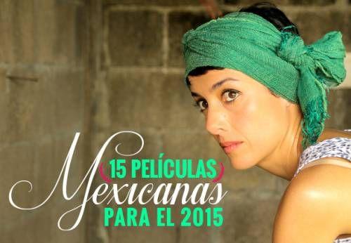 15 películas mexicanas para el 2015