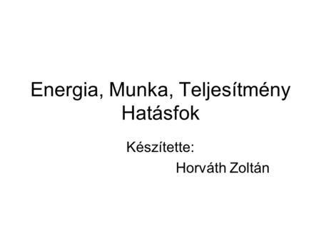 Energia, Munka, Teljesítmény Hatásfok>