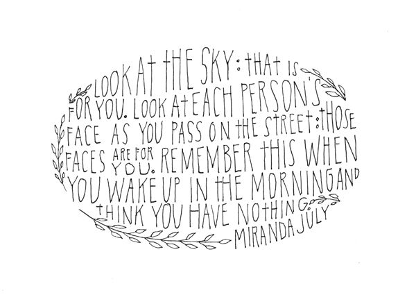 I adore Miranda July & this is one of my favorite lines from her.