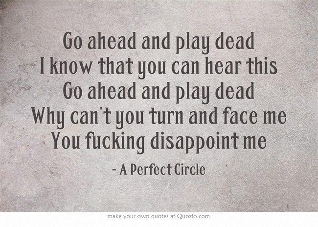 ... passive aggressive bullshit...  Passive by A Perfect Circle