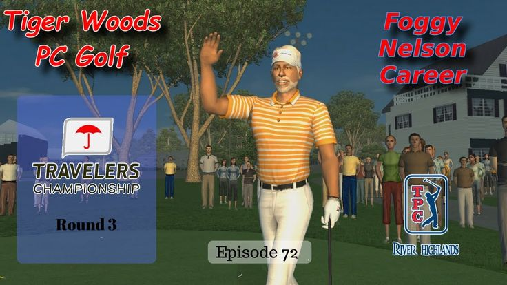 Travelers Championship Rd3 - Foggy Nelson Career - Tiger Woods PGA Tour ...