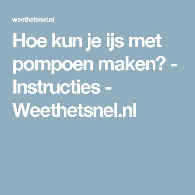 Hoe kun je ijs met pompoen maken? - Instructies - Weethetsnel.nl