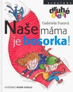 Knihu, prosím!: Naše máma je bosorka!