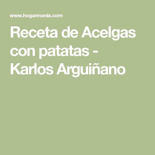 Receta de Acelgas con patatas - Karlos Arguiñano