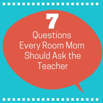As a room mom, try asking these 7 questions to build a good relationship with the teacher.