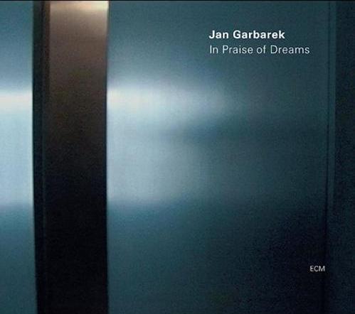 Jan Garbarek - 2004 - In Praise of Dreams