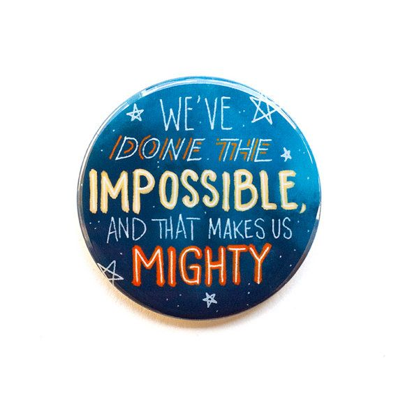 """Firefly Serenity Inspired - We've done the impossible and that makes us mighty 2"""" Pinback Button"""