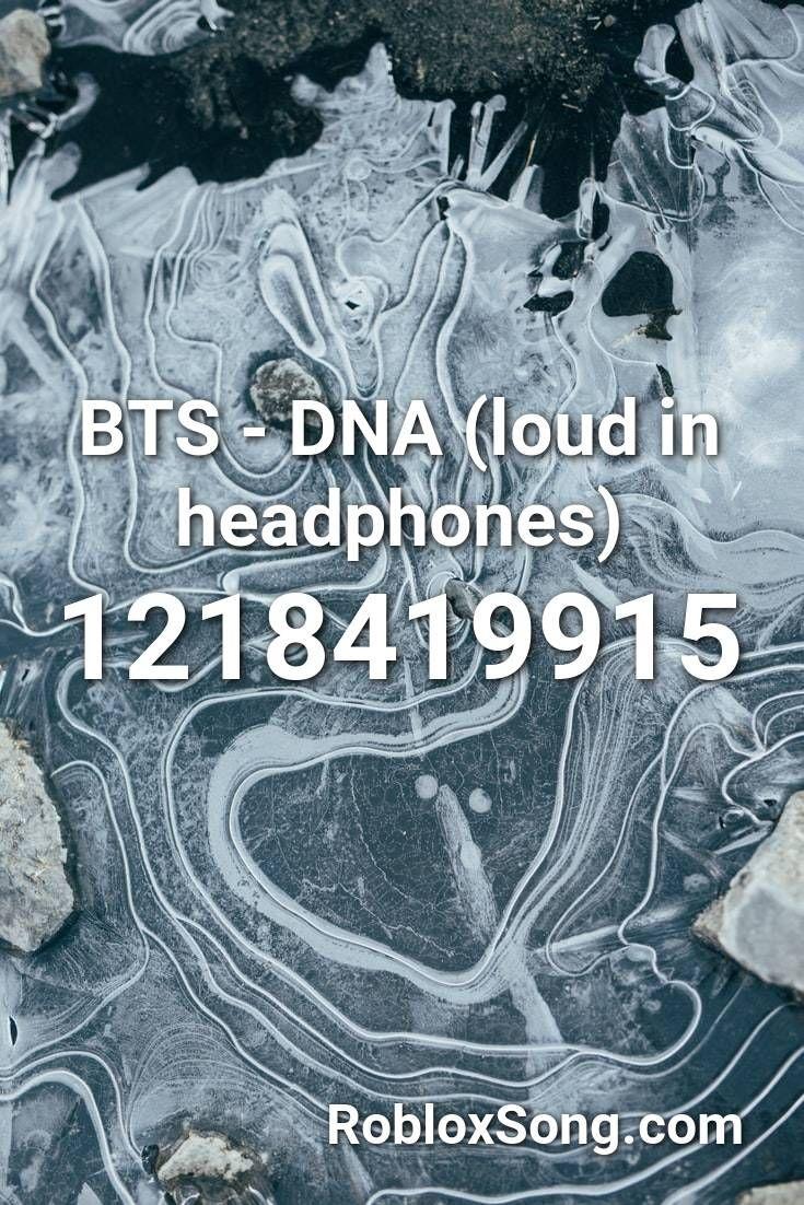 Bts Dna Loud In Headphones Roblox Id Roblox Music Codes In