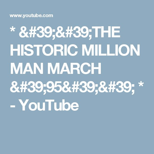 * ''THE HISTORIC MILLION MAN MARCH '95'' * - YouTube