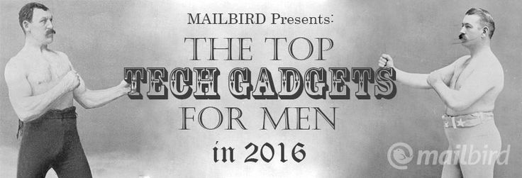 Looking for the perfect gift for your guy for #ValentinesDay ? Check out our list https://www.getmailbird.com/the-top-2016-gadgets-for-men/