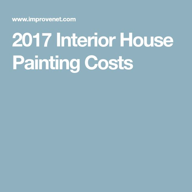 2017 Interior House Painting Costs
