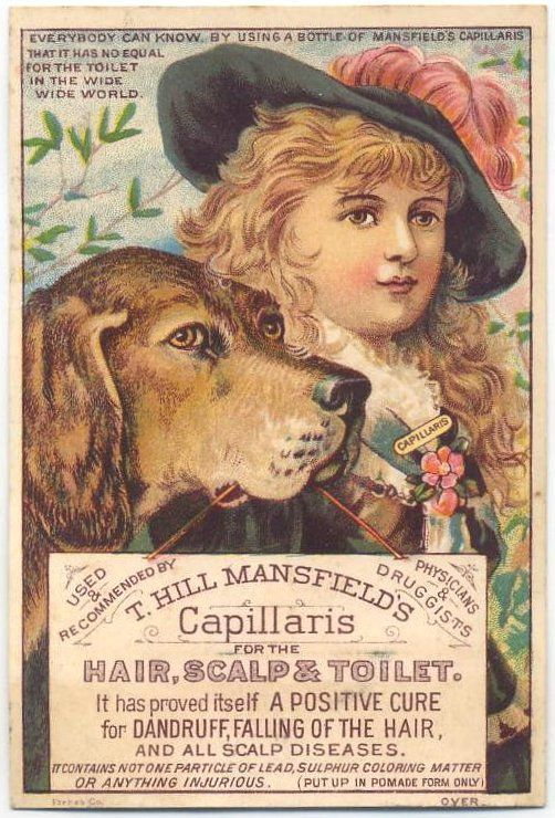 Vintage ad for T. Hill Mansfield's Capillaris for the Hair, Scalp & Toilet - cures dandruff, falling of the hair, and all scalp diseases