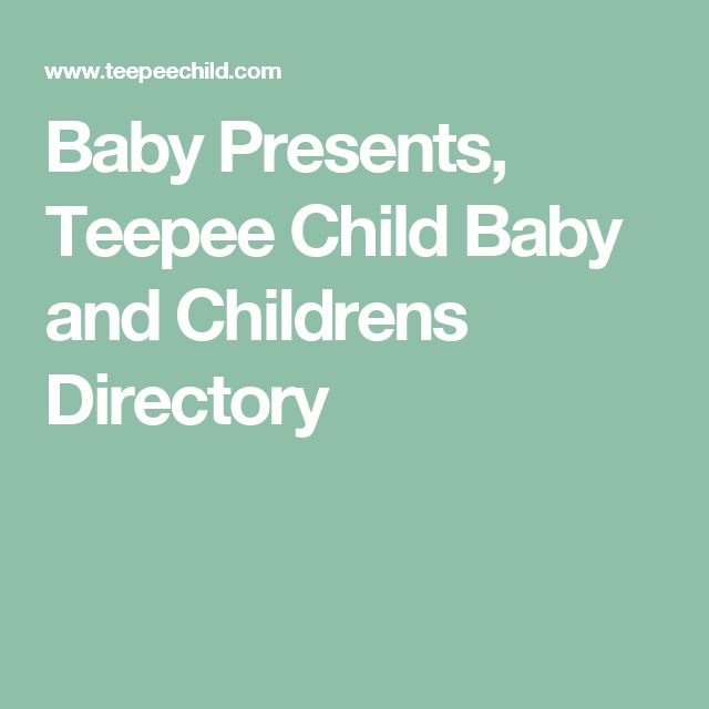 Baby Presents, Teepee Child Baby and Childrens Directory