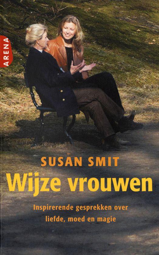 Susan Smit - Wijze vrouwen - Uitgeverij Carrera. Susan Smit vervolgt haar persoonlijk getoonzette zoektocht naar moderne spiritualiteit in het dagelijks leven. In hekserij, de oude natuurreligie van Europa, wordt de oudere vrouw, de Crone, beschouwd als de drager van wijsheid. Smit is ervan overtuigd dat wij veel van oudere vrouwen kunnen leren. http://www.uitgeverijcarrera.nl/boek/Wijze-vrouwen-T2457.html#sthash.q7KkPs1x.dpuf