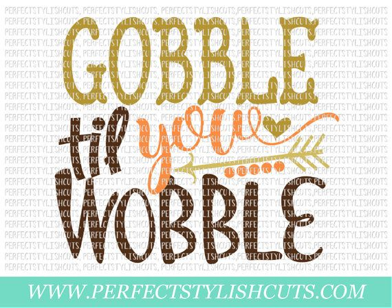 Gobble Til You Wobble SVG DXF EPS png Files by PerfectStylishCuts