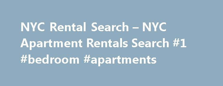 NYC Rental Search – NYC Apartment Rentals Search #1 #bedroom #apartments http://apartments.remmont.com/nyc-rental-search-nyc-apartment-rentals-search-1-bedroom-apartments/  #nyc apartment rentals # Know your New York City neighborhoods. Part of choosing a new NYC apartment, condo, coop, or house is to choose the right location that suits you best. Every NYC neighborhood is like its own world with each having its own particular features and peculiarities. In New York City, you have a…