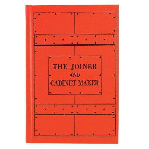 """""""The Joiner & Cabinetmaker"""" By Anonymous, Christopher Schwarz and Joel Moskowitz"""