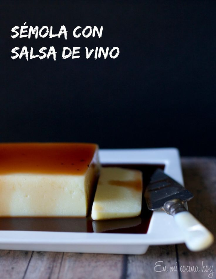 Sémola con vino / Semolina with wine sauce - En Mi Cocina Hoy