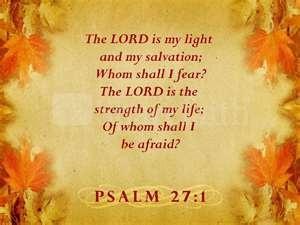 Of whom shall I be afraid of? <3