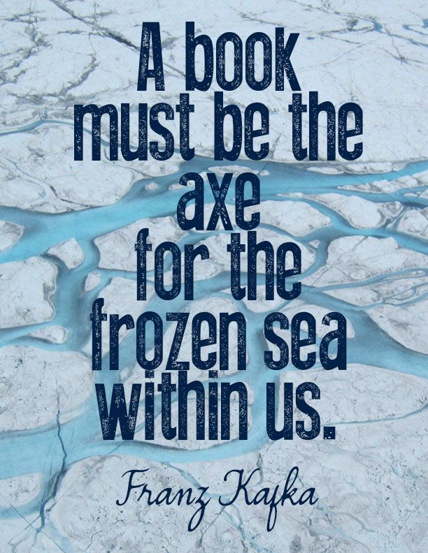 Franz Kafka http://www.poemhunter.com/quotations/famous.asp?people=Franz%20Kafka