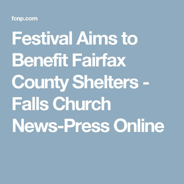 Festival Aims to Benefit Fairfax County Shelters - Falls Church News-Press Online