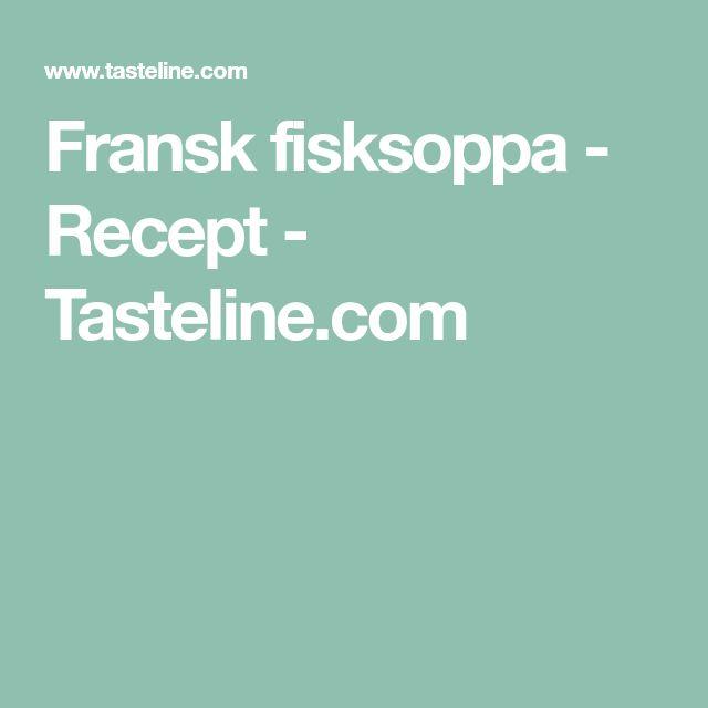 Fransk fisksoppa - Recept - Tasteline.com