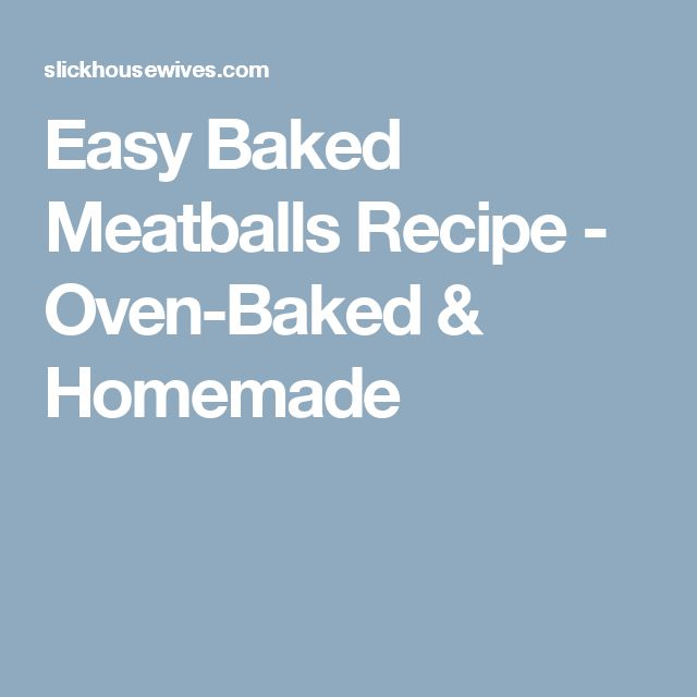 Easy Baked Meatballs Recipe - Oven-Baked & Homemade