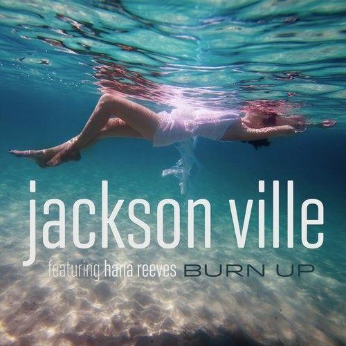 John Bounce, Blueberg, Jackson Ville New Releases: Burn Up (feat. Hana Reeves) on Beatport