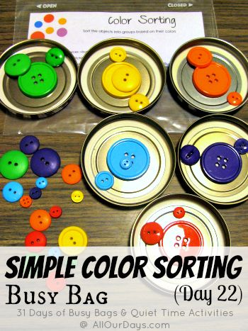 Simply Color Sorting @ AllOurDays.com  This can be modified to sort by size, make patterns, sort by # of holes in the button, or by shape if you have different shape buttons included.  Later, you can also stick a dot on the back of each button with a number, and have them either sort by number or put the buttons in numerical order.