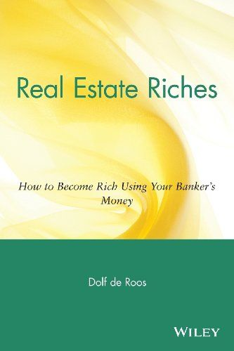 Real Estate Riches: How to Become Rich Using Your Banker's Money  ISBN13: 9780471711803  Condition: New  Notes: BRAND NEW FROM PUBLISHER! 100% Satisfaction Guarantee. Tracking provided on most orders. Buy with Confidence! Millions of books sold!