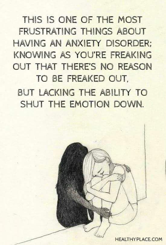 """Yup. And having someone say """"But there's no reason for you to be anxious"""" just makes everything worse!"""