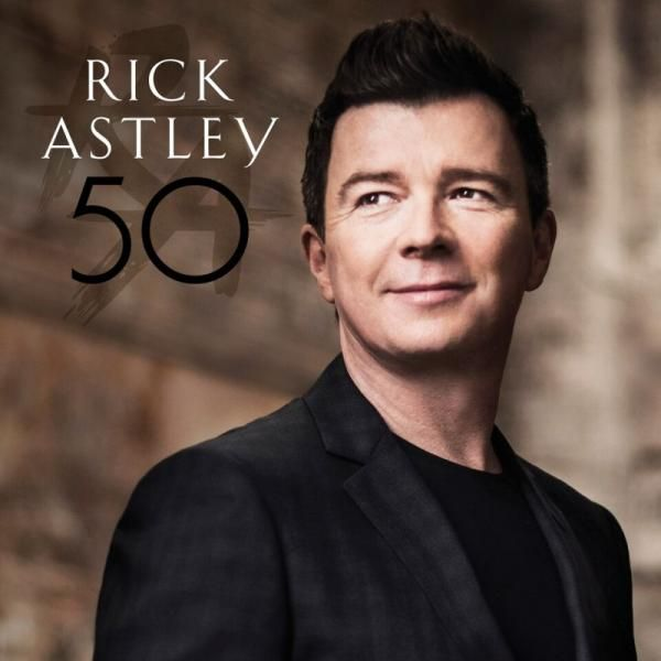 50 by Rick Astley -  he's having a resurgence following the release of this record. He always had a great voice and is genuinely a lovely guy.
