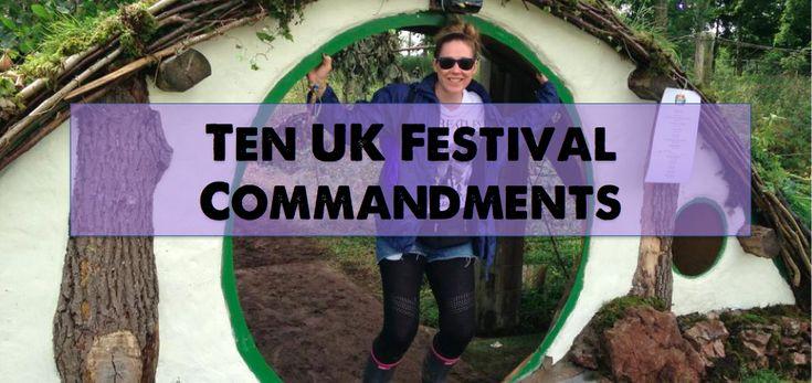 Ten UK Festival Commandments | UK Festival | Style | Top Ten | List