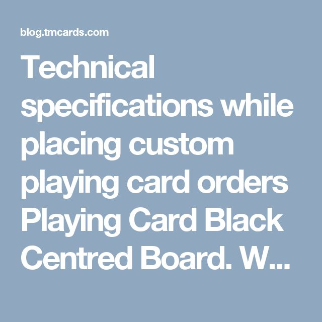 Technical specifications while placing custom playing card orders Playing Card Black Centred Board. White Centered Stock Plastic Playing Cards Stock Sizes of Playing Cards