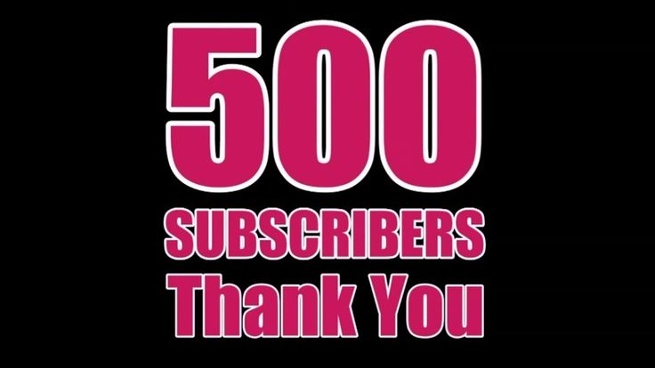 500 Subscribers Thank You