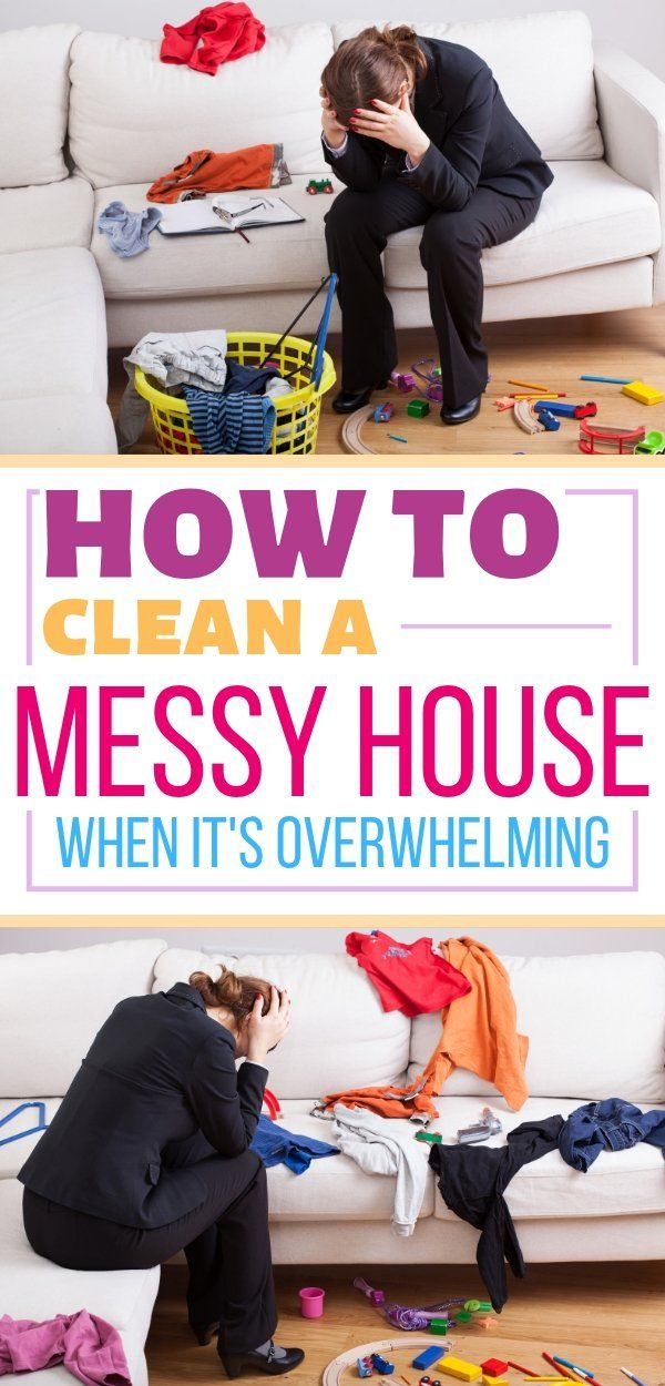 How To Clean A Messy House When You Re Overwhelmed 4 Easy Steps